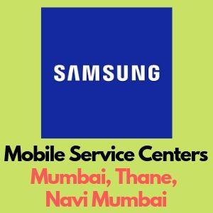 Authorised Samsung mobile service centers in Mumbai, Thane & Navi Mumbai